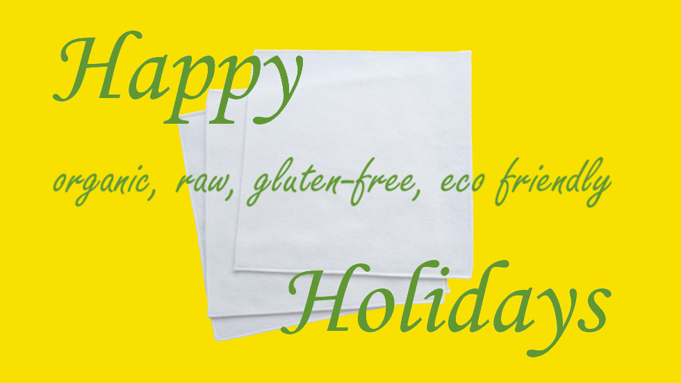 Happy Organic Raw Gluten Free Eco Friendly Holidays Blog Photo